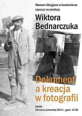Muzeum Okręgowe w Sandomierzu Fotografia Wiktor Bednarczuk - Dokument a kreacja w fotografii
