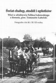 Muzeum Okręgowe w Sandomierzu Fotografia Wieś w obiektywie Feliksa Łukowskiego