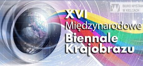 XVI Mi�dzynarodowe Biennale Krajobrazu
