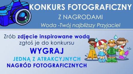 zobacz info Fotografia Konkurs fotograficzny ''Woda Twój najbliższy przyjaciel''