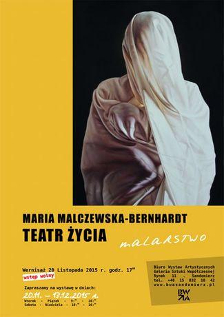 Galeria BWA, Sandomierz Sztuki plastyczne Maria Malczewska - Bernhardt  - TEATR ŻYCIA - malarstwo