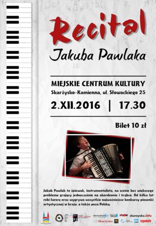 Miejskie Centrum Kultury, Skarżysko-Kamienna Muzyka Recital Jakuba Pawlaka