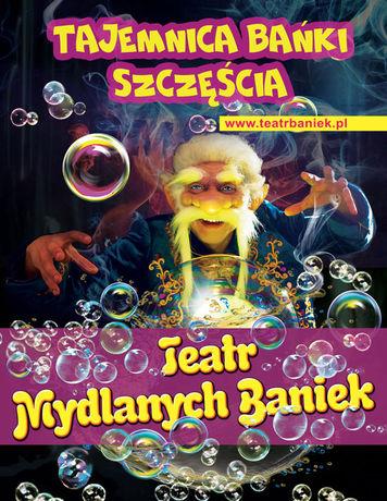 Kieleckie Centrum Kultury Teatr Teatr Baniek Mydlanych - Tajemnica Bańki Szczęścia