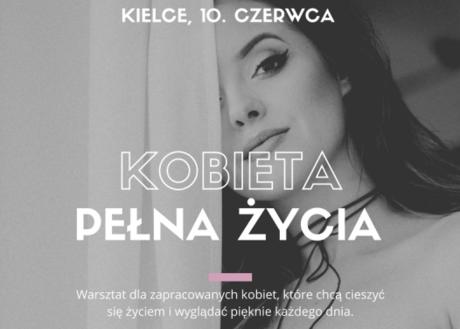 zobacz info Kielce Kobieta pełna życia - warsztat dla kobiet