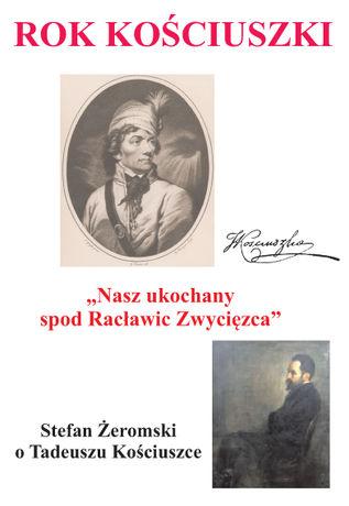 Centrum Edukacyjne - Szklany Dom Kultura Barbara Wachowicz opowiada o Tadeuszu Kościuszce