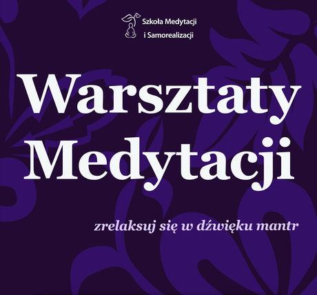Kultura Warsztaty medytacji - zrelaksuj się w dźwięku mantr