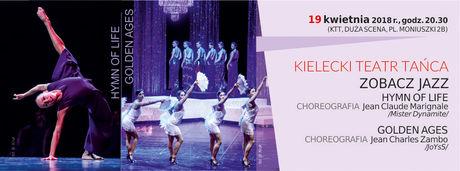 Kielecki Teatr Tańca Taniec 18 Festiwal Tańca Kielce 2018 /Zobacz Jazz. Hymn of Life & Golden Ages