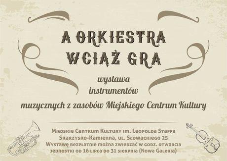 Miejskie Centrum Kultury, Skarżysko-Kamienna Muzyka A Orkiestra wciąż gra / wystawa instrumentów