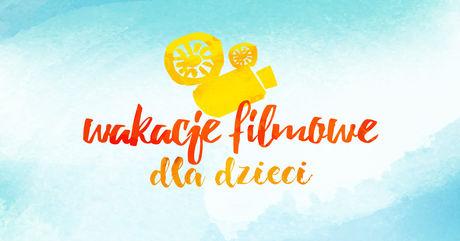 Kino Moskwa Kino Wakacje filmowe dla dzieci