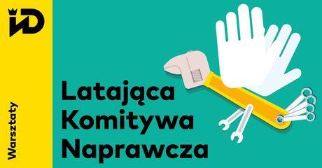 Institute of Design Kielce Sztuki plastyczne Latająca Komitywa Naprawcza / warsztaty dla dorosłych