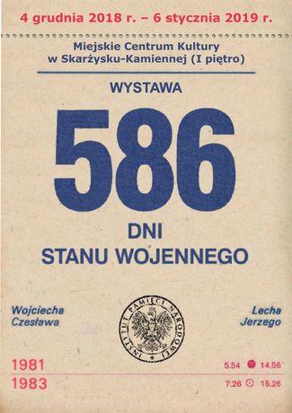 Miejskie Centrum Kultury, Skarżysko-Kamienna Cywilizacja 586 dni stanu wojennego