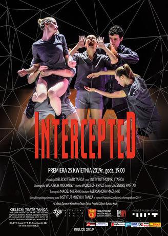 Kielecki Teatr Tańca Taniec Intercepted / Przechwycone