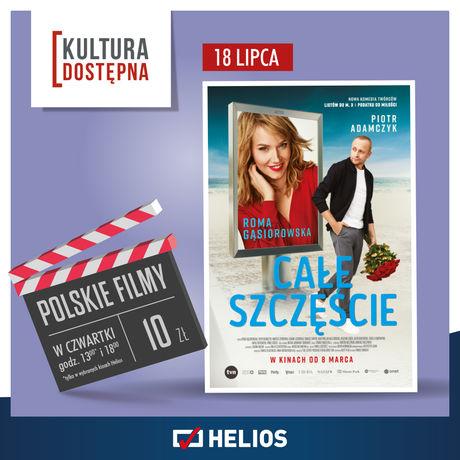 Helios Kino CAŁE SZCZĘŚCIE / KULTURA DOSTĘPNA
