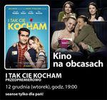 Kino na obcasach: I tak cię kocham_Multikino