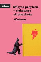 Ciekawsza strona druku - wystawa i spotkanie autorskie_Institute of Design Kielce