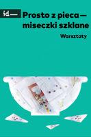 Prosto z pieca - warsztaty_Institute of Design Kielce