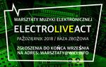 Warsztaty muzyki elektronicznej. Electro Live Act_Baza Zbożowa
