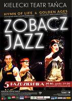 Zobacz Jazz. Hymn of Life&Golden Ages_Kielecki Teatr Tańca